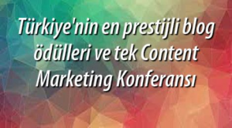 Pazarlama Dünyasında Bir İlk: Content Marketing Konferansı